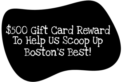 Win 500 Gift Card Rewards to Help Us Scoop Up Bostons Best