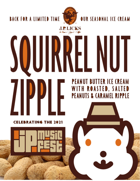 Text on white paper For a limited time our seasonal ice cream Squirrel Nut Zipple peanut butter ice cream with roasted slated peanuts and caramel ripple celebrating the 2021 JP Music Fest with image of shelled peanuts amp cartoon squirrel