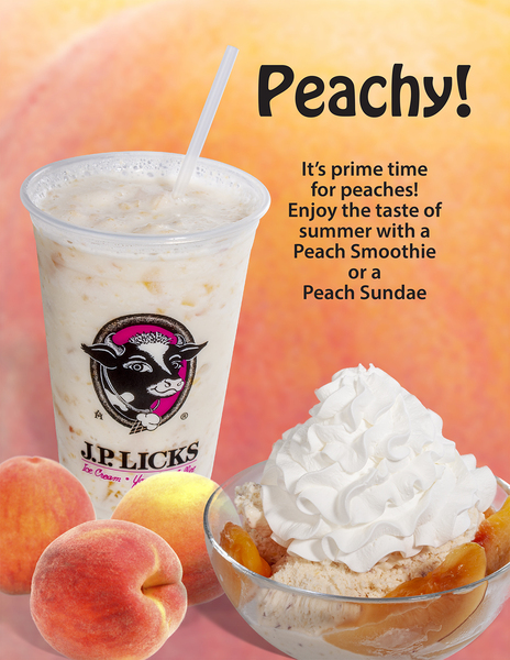Text Peachy It039s prime time for peaches Enjoy the taste of summer with a Peach Smoothie or a Peach Sundae Image of Peach smoothie in JP Licks clear cup peach sundae with whipped cream in glass bowl 3 peaches all on pinkpeach back
