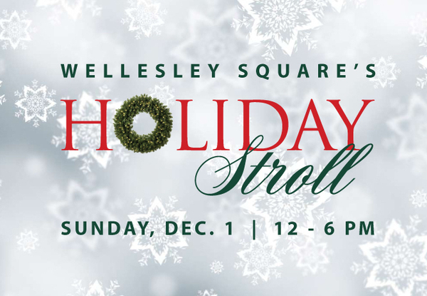 Text on snowflake background Wellesley Square039s Holiday Stroll Sunday Dec1 126